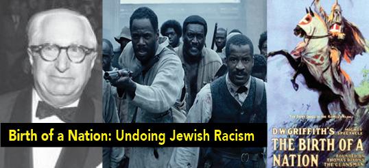 Birth of a Nation: Undoing Jewish Racism