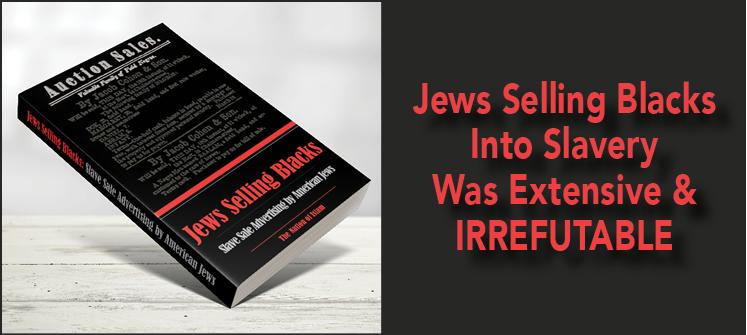 JewsSellingBlacksExtensive