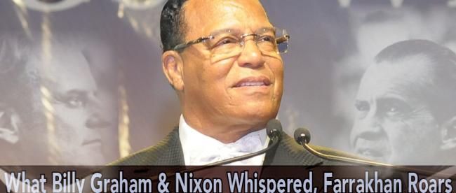 What Billy Graham & Nixon Whispered, Farrakhan Roars